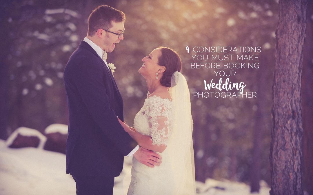 4 Considerations You Must Make Before Hiring Your Wedding Photographer